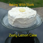 Baking With Stork – Zesty Lemon Cake